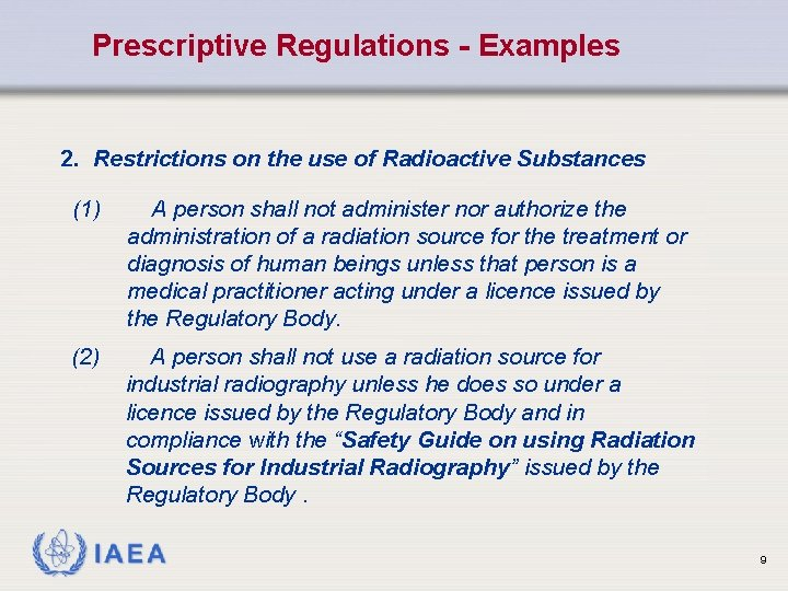 Prescriptive Regulations - Examples 2. Restrictions on the use of Radioactive Substances (1) A
