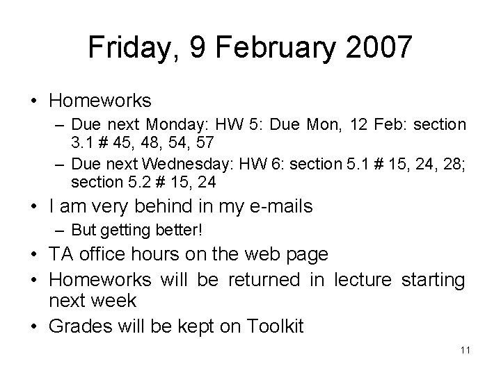 Friday, 9 February 2007 • Homeworks – Due next Monday: HW 5: Due Mon,