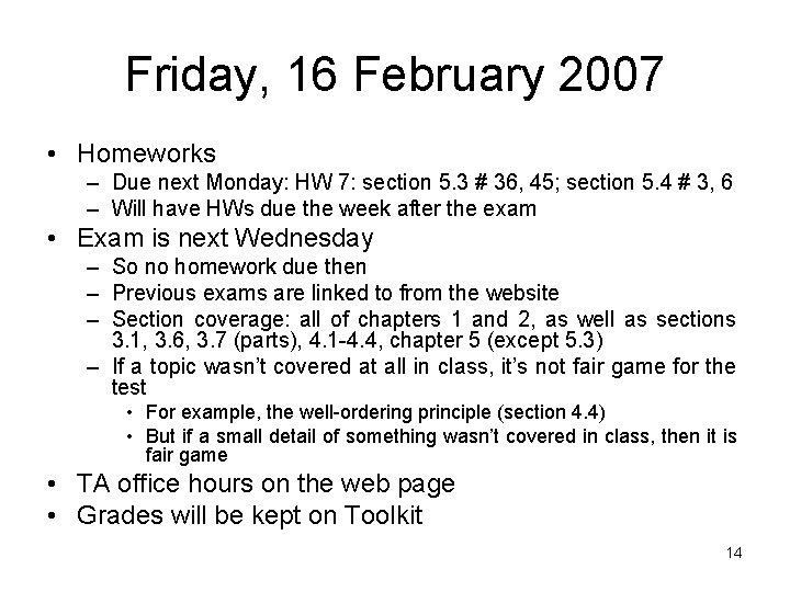 Friday, 16 February 2007 • Homeworks – Due next Monday: HW 7: section 5.