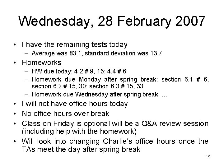 Wednesday, 28 February 2007 • I have the remaining tests today – Average was
