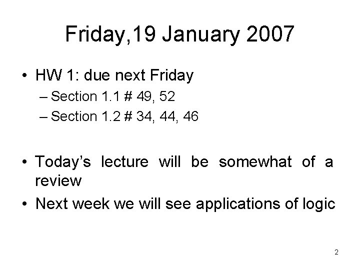 Friday, 19 January 2007 • HW 1: due next Friday – Section 1. 1