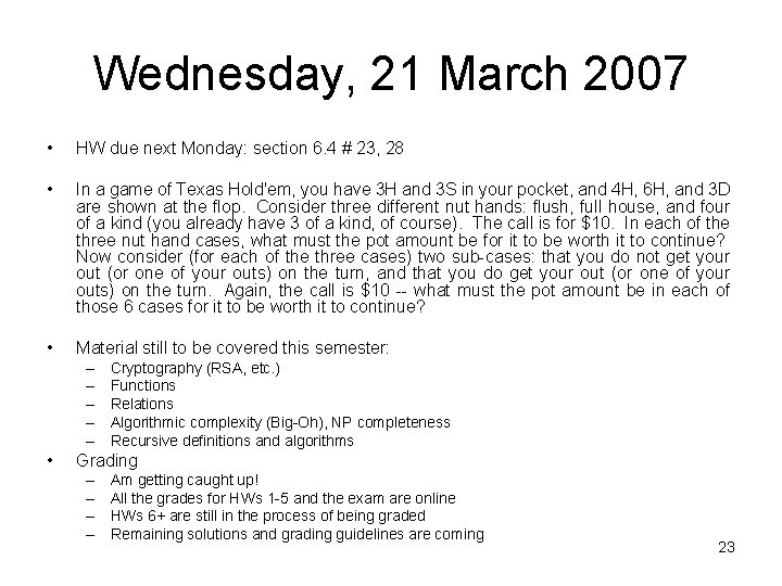 Wednesday, 21 March 2007 • HW due next Monday: section 6. 4 # 23,
