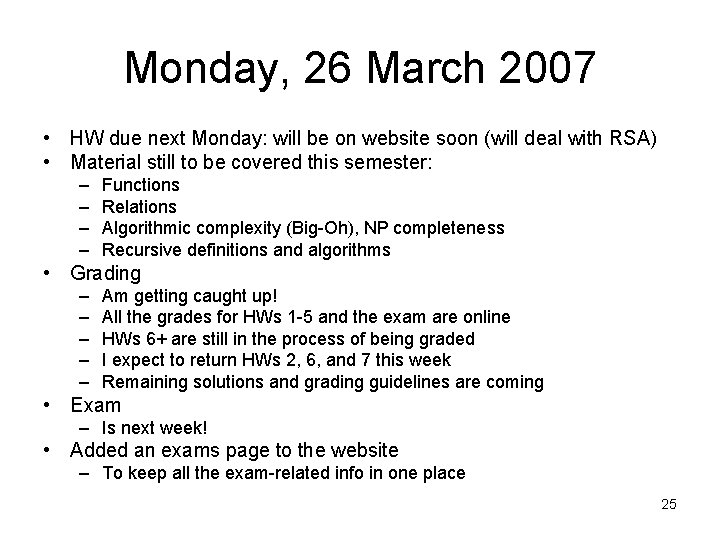Monday, 26 March 2007 • HW due next Monday: will be on website soon