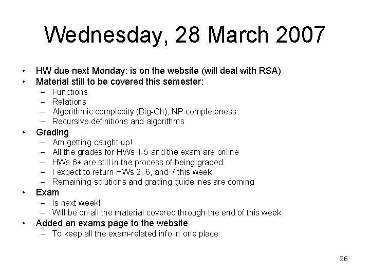 Wednesday, 28 March 2007 • • HW due next Monday: is on the website