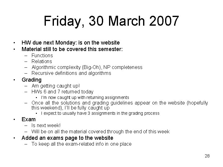 Friday, 30 March 2007 • • HW due next Monday: is on the website
