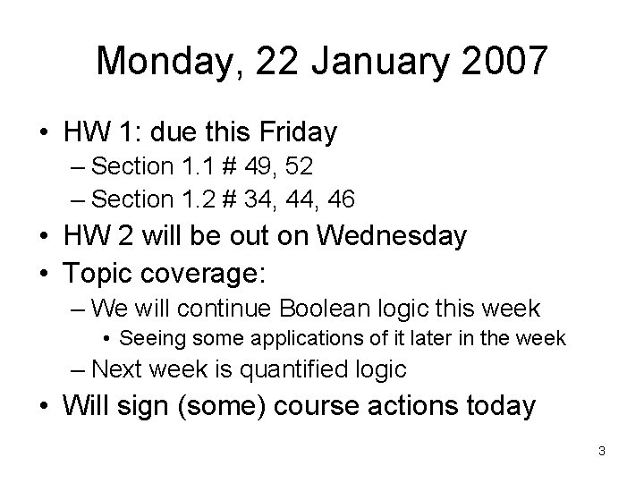 Monday, 22 January 2007 • HW 1: due this Friday – Section 1. 1