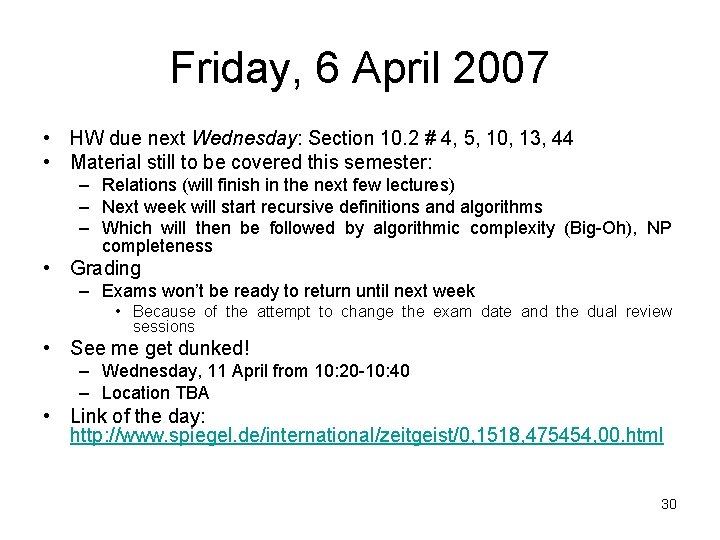 Friday, 6 April 2007 • HW due next Wednesday: Section 10. 2 # 4,