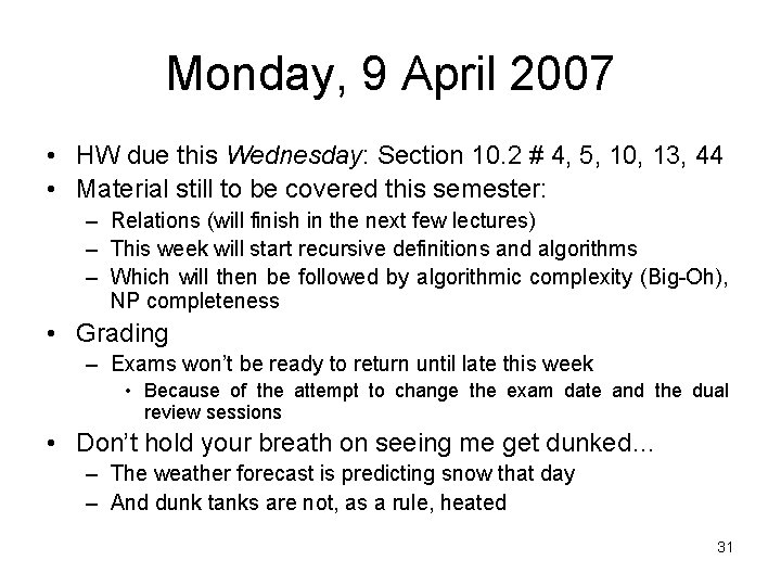 Monday, 9 April 2007 • HW due this Wednesday: Section 10. 2 # 4,