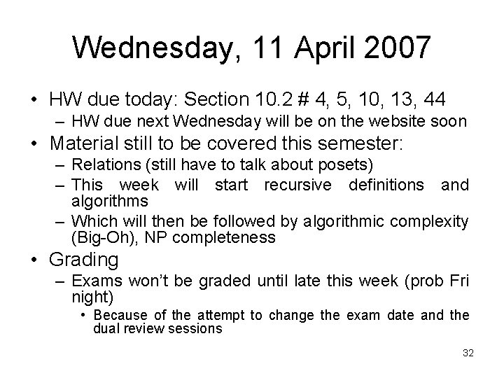 Wednesday, 11 April 2007 • HW due today: Section 10. 2 # 4, 5,