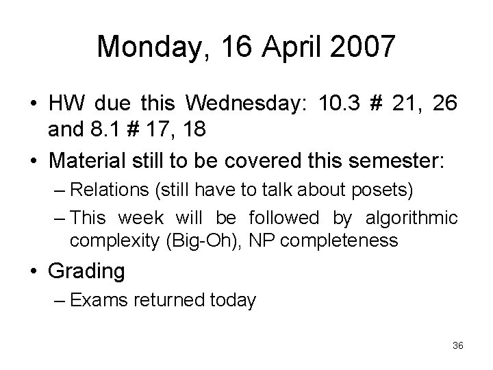 Monday, 16 April 2007 • HW due this Wednesday: 10. 3 # 21, 26