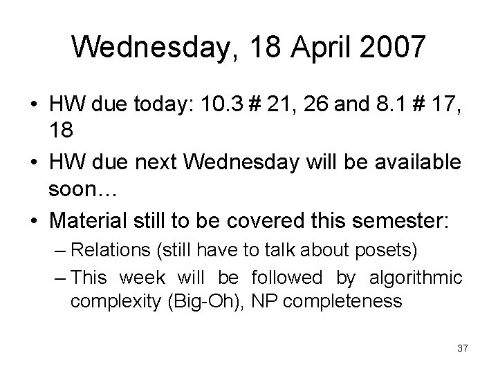 Wednesday, 18 April 2007 • HW due today: 10. 3 # 21, 26 and