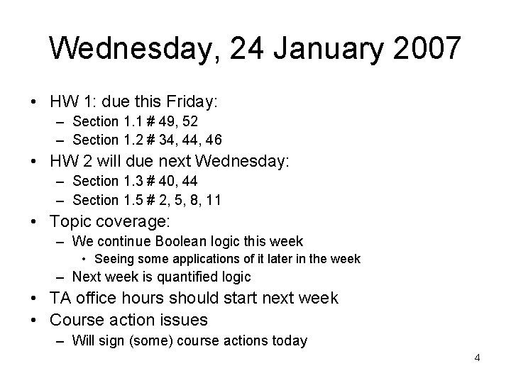 Wednesday, 24 January 2007 • HW 1: due this Friday: – Section 1. 1