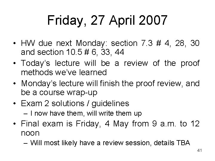 Friday, 27 April 2007 • HW due next Monday: section 7. 3 # 4,