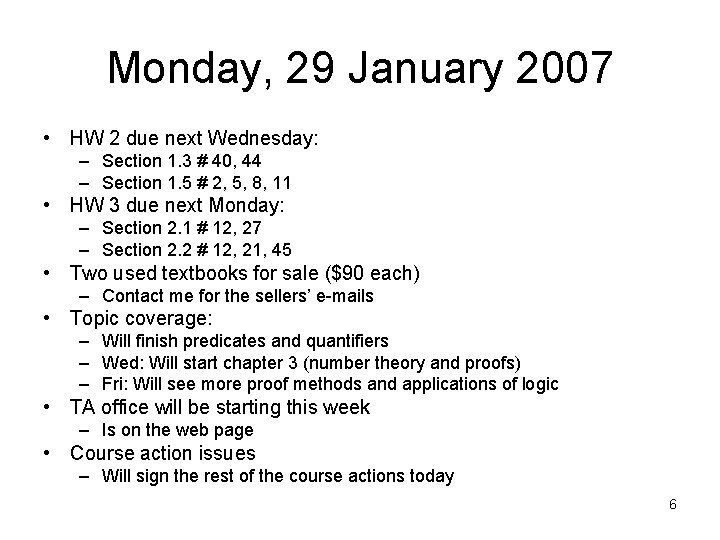 Monday, 29 January 2007 • HW 2 due next Wednesday: – Section 1. 3