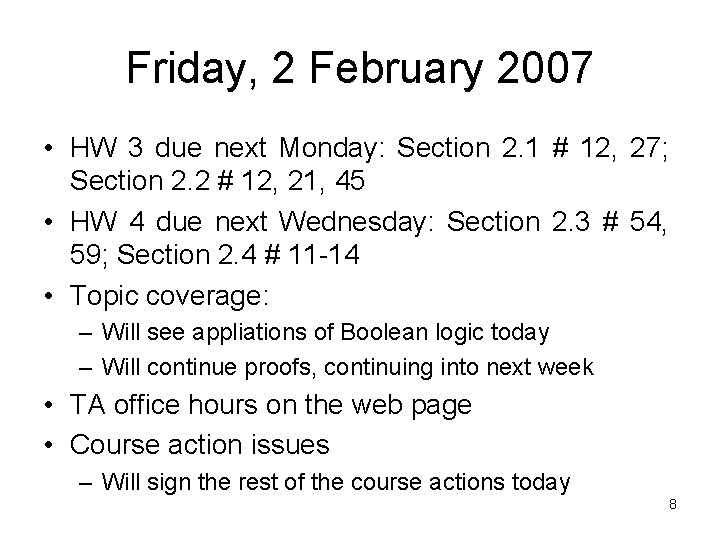 Friday, 2 February 2007 • HW 3 due next Monday: Section 2. 1 #