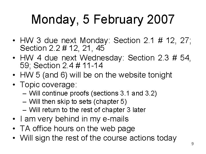 Monday, 5 February 2007 • HW 3 due next Monday: Section 2. 1 #