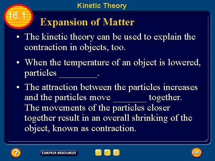 Kinetic Theory 16. 1 Expansion of Matter • The kinetic theory can be used