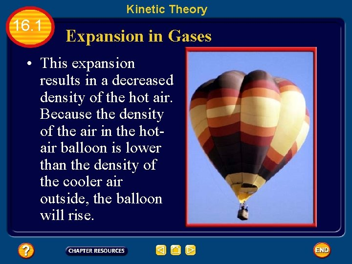 Kinetic Theory 16. 1 Expansion in Gases • This expansion results in a decreased