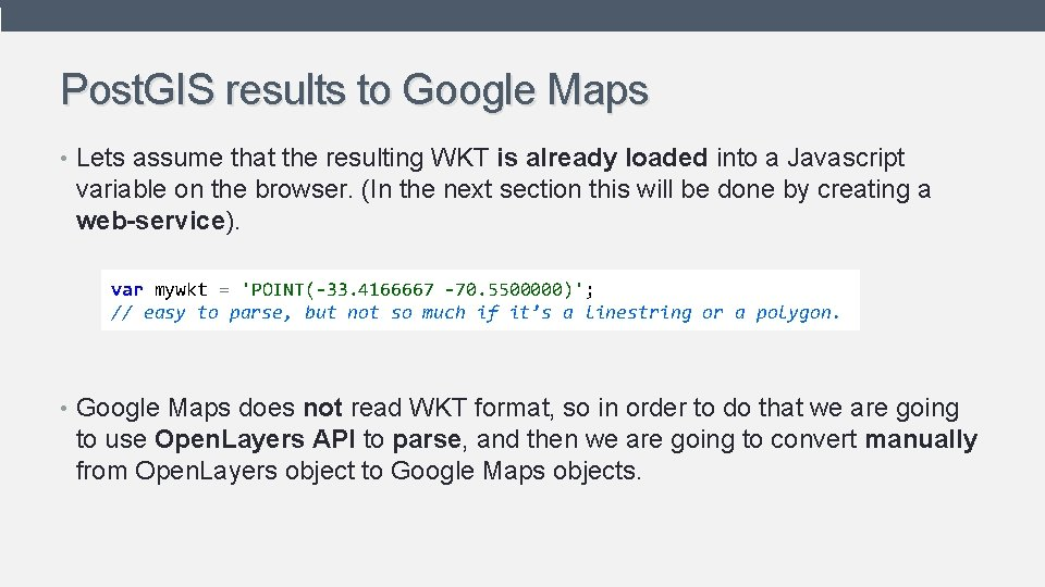 Post. GIS results to Google Maps • Lets assume that the resulting WKT is