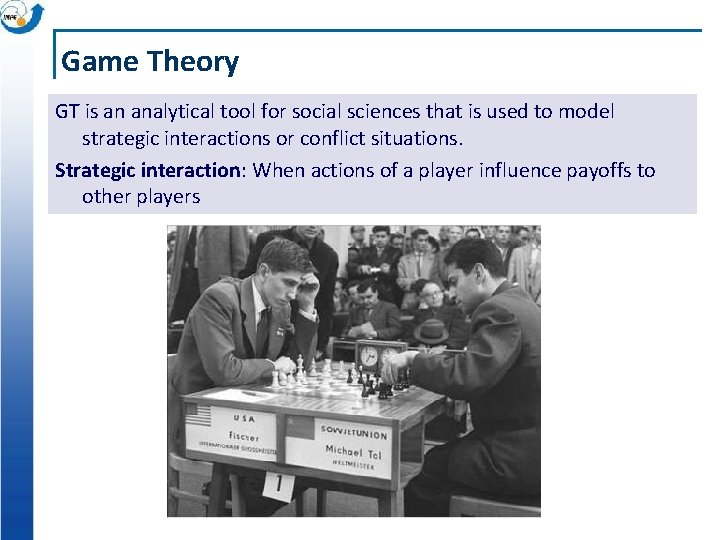 Game Theory GT is an analytical tool for social sciences that is used to