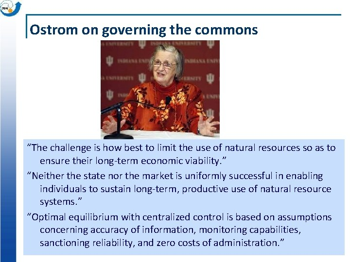 """Ostrom on governing the commons """"The challenge is how best to limit the use"""
