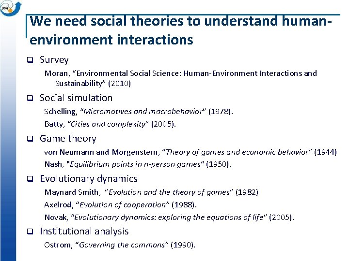 """We need social theories to understand humanenvironment interactions q Survey Moran, """"Environmental Social Science:"""