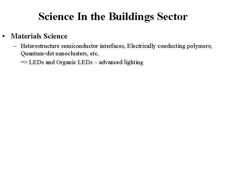 Science In the Buildings Sector • Materials Science – Heterostructure semiconductor interfaces, Electrically conducting