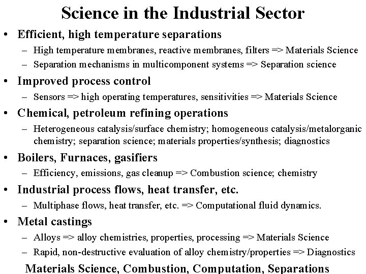 Science in the Industrial Sector • Efficient, high temperature separations – High temperature membranes,