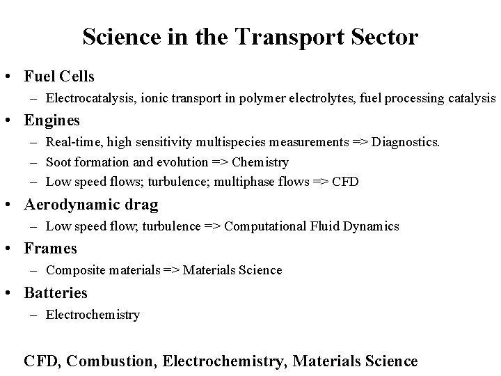 Science in the Transport Sector • Fuel Cells – Electrocatalysis, ionic transport in polymer