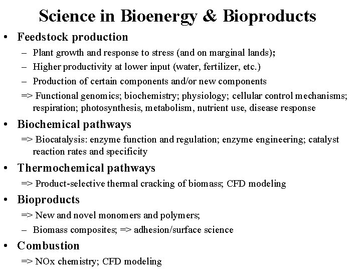 Science in Bioenergy & Bioproducts • Feedstock production – Plant growth and response to