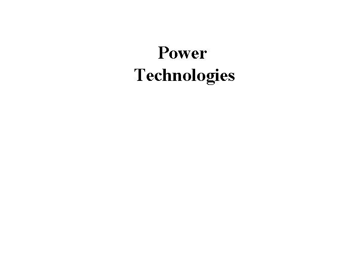 Power Technologies