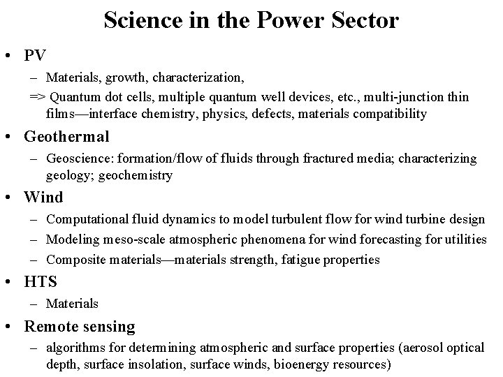 Science in the Power Sector • PV – Materials, growth, characterization, => Quantum dot