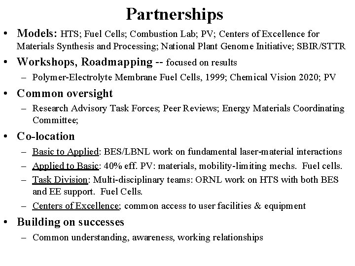 Partnerships • Models: HTS; Fuel Cells; Combustion Lab; PV; Centers of Excellence for Materials