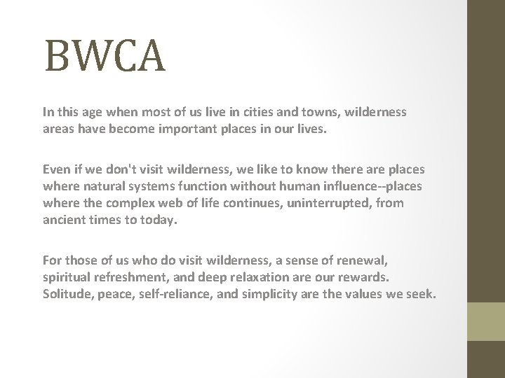 BWCA In this age when most of us live in cities and towns, wilderness