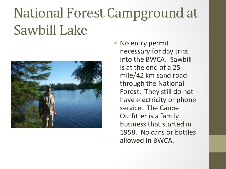 National Forest Campground at Sawbill Lake • No entry permit necessary for day trips