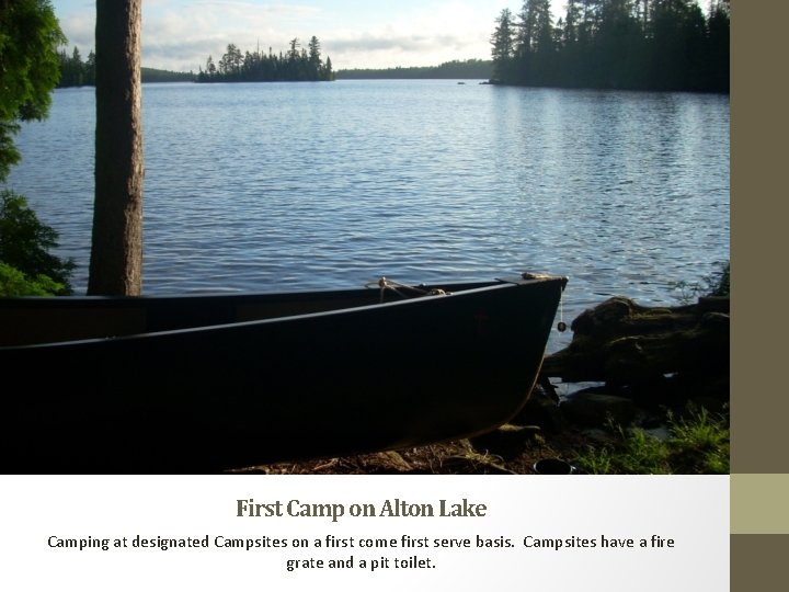 First Camp on Alton Lake Camping at designated Campsites on a first come first