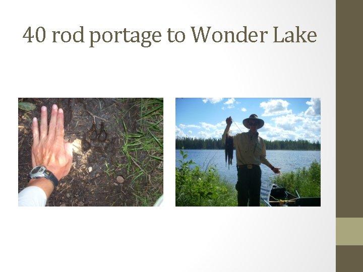 40 rod portage to Wonder Lake
