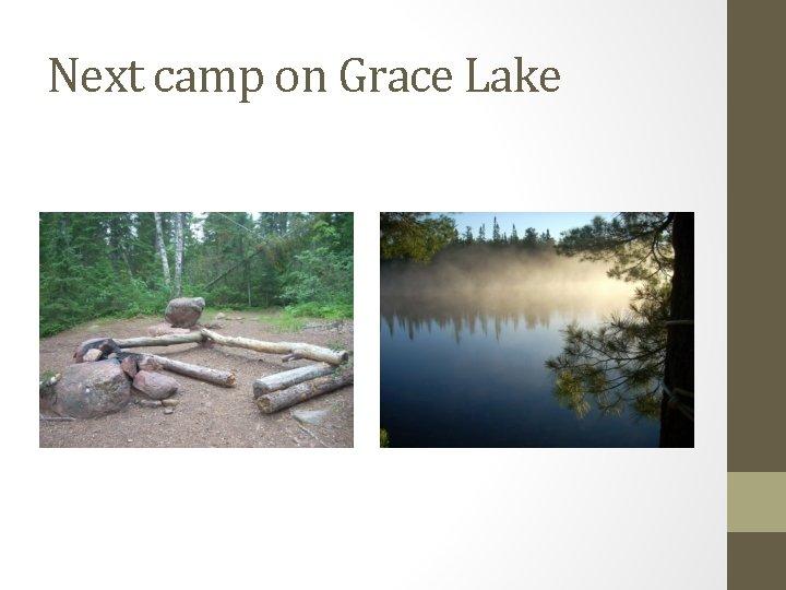 Next camp on Grace Lake