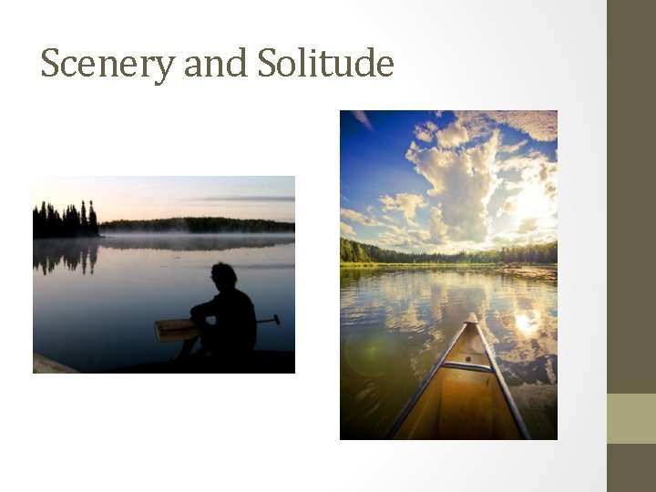 Scenery and Solitude
