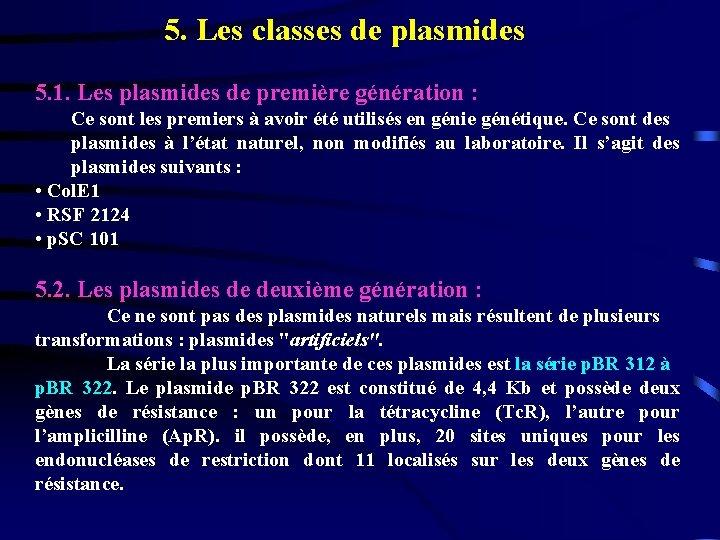 5. Les classes de plasmides 5. 1. Les plasmides de première génération : Ce