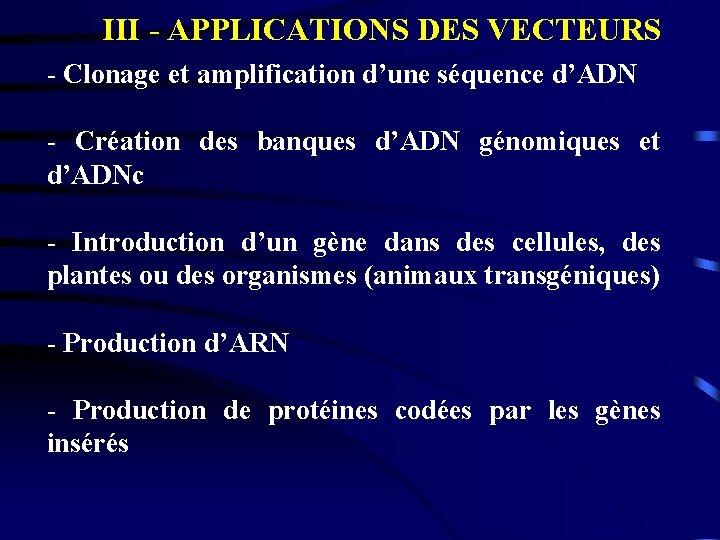 III - APPLICATIONS DES VECTEURS - Clonage et amplification d'une séquence d'ADN - Création