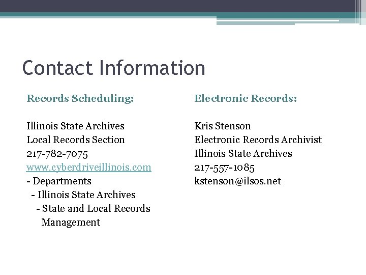 Contact Information Records Scheduling: Electronic Records: Illinois State Archives Local Records Section 217 -782