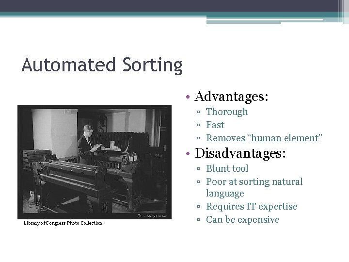 """Automated Sorting • Advantages: ▫ Thorough ▫ Fast ▫ Removes """"human element"""" • Disadvantages:"""