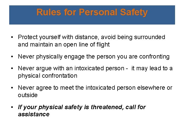Rules for Personal Safety • Protect yourself with distance, avoid being surrounded and maintain