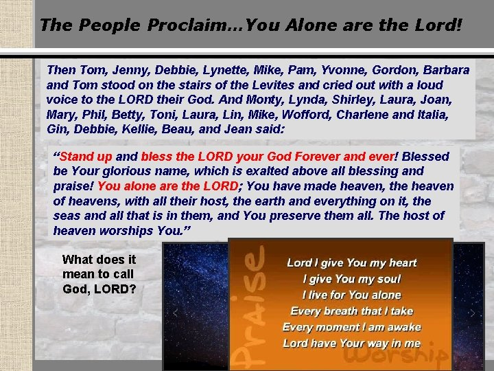 The People Proclaim…You Alone are the Lord! Then Tom, Jenny, Debbie, Lynette, Mike, Pam,