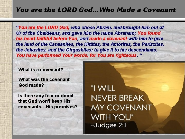 """You are the LORD God…Who Made a Covenant """"You are the LORD God, who"""