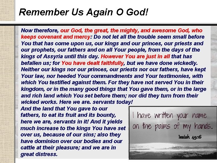 Remember Us Again O God! Now therefore, our God, the great, the mighty, and