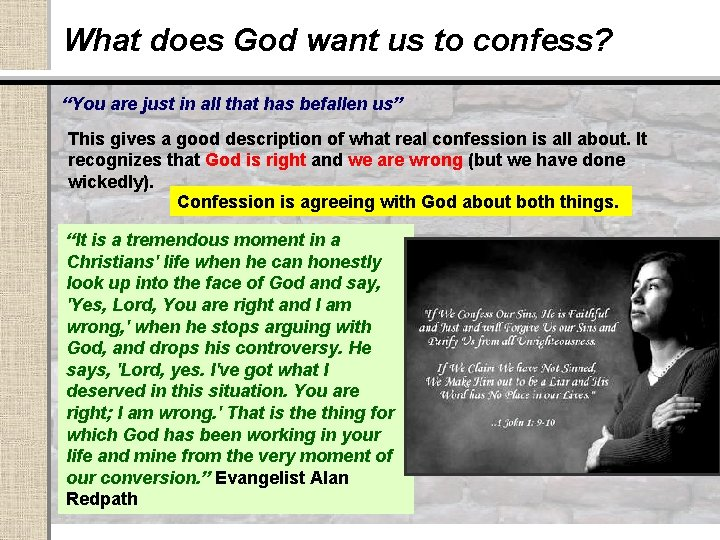 """What does God want us to confess? """"You are just in all that has"""