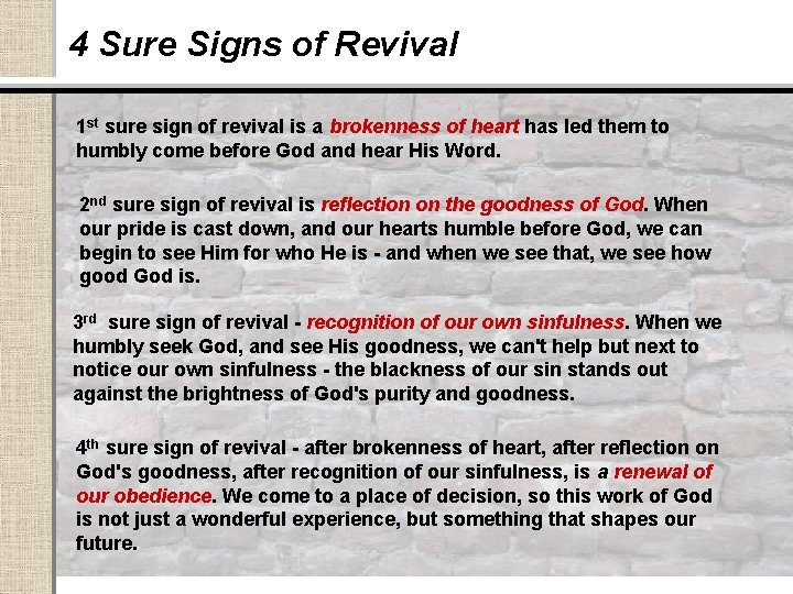 4 Sure Signs of Revival 1 st sure sign of revival is a brokenness