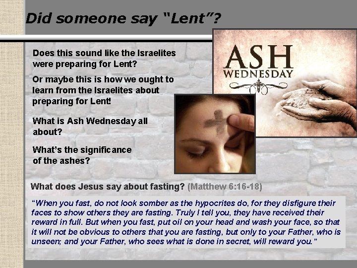 """Did someone say """"Lent""""? Does this sound like the Israelites were preparing for Lent?"""